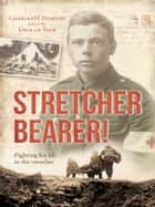 Stretcher Bearer! ebook by Charles Horton
