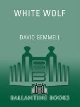 White Wolf - A Novel of Druss the Legend ebook by David Gemmell