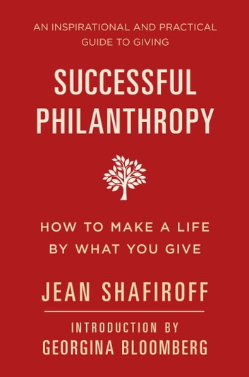 Successful Philanthropy - How to Make a Life By What You Give ebook by Jean Shafiroff