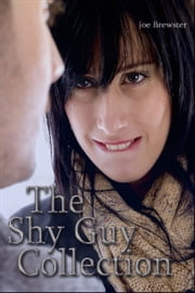 The Shy Guy Collection ebook by Joe Brewster