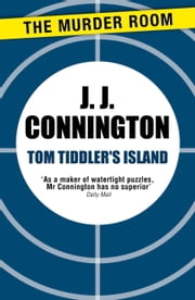 Tom Tiddler's Island ebook by J. J. Connington