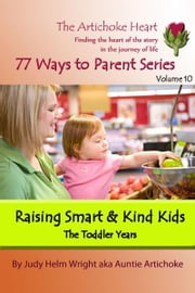 Raising Smart & Kind Kids: The Toddler Years ebook by Judy H. Wright
