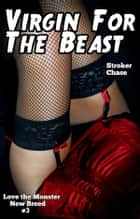 Virgin for the Beast ebook by Stroker Chase