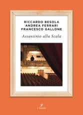 Assassinio alla Scala ebook by Riccardo Besola,Andrea Ferrari,Francesco Gallone