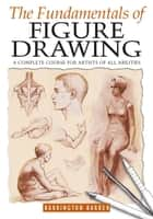 The Fundamentals of Figure Drawing eBook by Barrington Barber