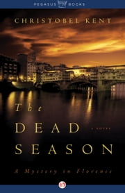 The Dead Season - A Mystery in Florence ebook by Christobel Kent
