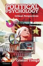 Political Psychology - Critical Perspectives ebook by Cristian Tileagă