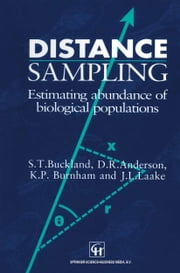 Distance Sampling - Estimating abundance of biological populations ebook by S. T. Buckland,D. R. Anderson,K. P. Burnham,J. L. Laake