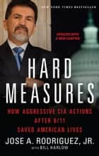 Hard Measures ebook by Jose A. Rodriguez Jr.,Bill Harlow