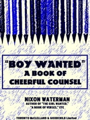 'Boy Wanted' - A Book of Cheerful Counsel (Illustrations) ebook by Nixon Waterman