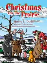 Christmas On The Prairie ebook by Sherry L. Duda