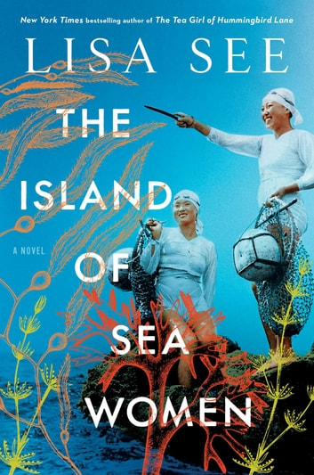 The Island of Sea Women - A Novel e-bog by Lisa See