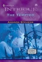 The Tempted (Mills & Boon Intrigue) ebook by Amanda Stevens