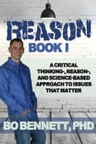 Reason: Book I ebook by Bo Bennett, PhD