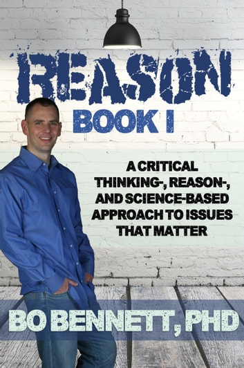 Reason: Book I ebook by Bo Bennett,PhD