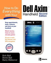 How to Do Everything with Your Dell Axim Handheld, Second Edition ebook by Hall, Rich