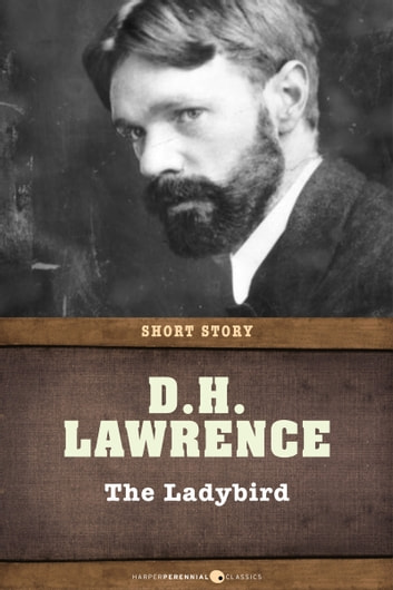 The Ladybird - Short Story ebook by D. H. Lawrence