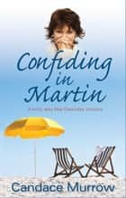 Confiding in Martin ebook by Candace Murrow
