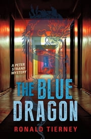 Blue Dragon, The - A Peter Strand Mystery ebook by Ronald Tierney