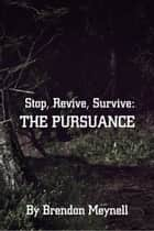 Stop, Revive, Survive: The Pursuance ebook by Brendon Meynell