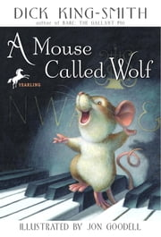 A Mouse Called Wolf ebook by Dick King-Smith