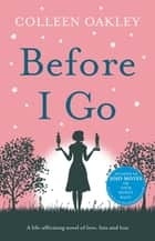 Before I Go ebook by Colleen Oakley