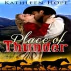 Historical Romance: Place of Thunder audiobook by
