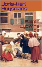 Sainte Lydwine de Schiedam ebook by Joris-Karl Huysmans