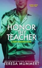 Honor Thy Teacher ebook by Teresa Mummert
