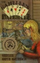 The Gambler's Daughter ebook by Shirlee Smith-Matheson