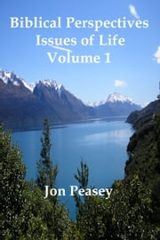Biblical Perspectives: Issues of Life Volume 1 ebook by Jon Peasey