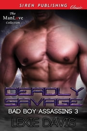 Deadly Savage ebook by Lexie Davis