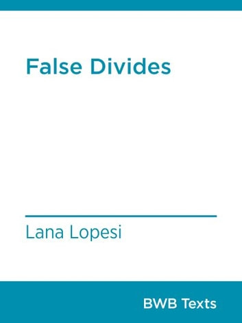 False Divides ebook by Lana Lopesi