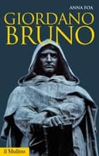 Giordano Bruno ebook by Anna, Foa
