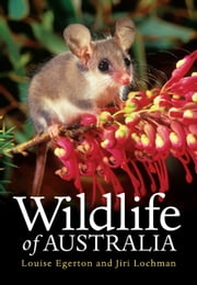 Wildlife of Australia ebook by Louise Egerton,Jiri Lochman