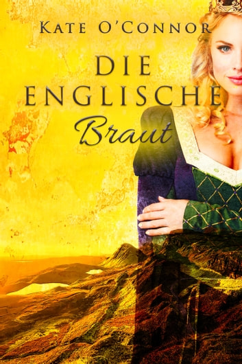 Die englische Braut eBook by Kate O'Connor