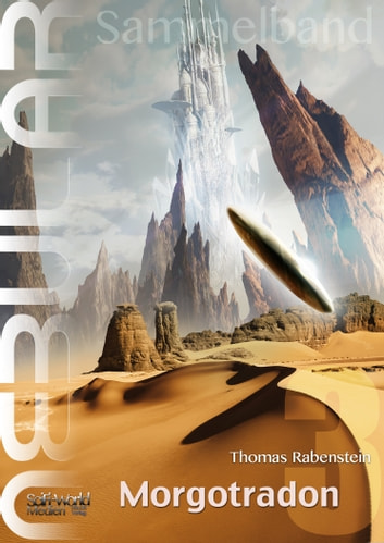 NEBULAR Sammelband 3 - Morgotradon - Episode 12 - 16 ebook by Thomas Rabenstein