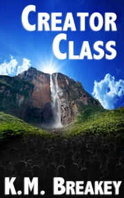 Creator Class ebook by K.M. Breakey