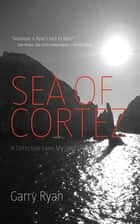 Sea of Cortez ebook by Garry Ryan