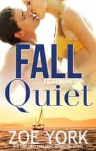 Fall Quiet ebook by Zoe York