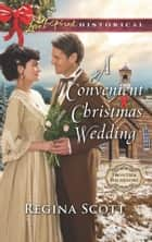 A Convenient Christmas Wedding (Mills & Boon Love Inspired Historical) (Frontier Bachelors, Book 5) ebook by Regina Scott