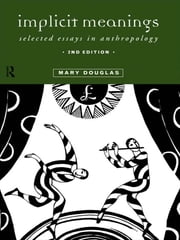 Implicit Meanings ebook by Professor Mary Douglas,Mary Douglas