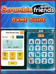 SCRAMBLE WITH FRIENDS CHEATS, TIPS, WORD FINDER, GUIDE, + MORE! ebook by HSE
