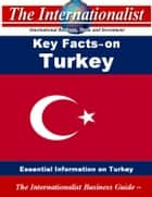 Key Facts on Turkey - Essential Information on Turkey ebook by Patrick W. Nee