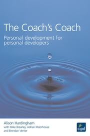 The Coach's Coach - Personal Development for Personal Developers ebook by Alison Hardingham