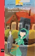 Sueños intactos (eBook-ePub) ebook by Julia Mercedes Castilla