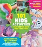 101 Kids Activities that are the Ooey, Gooey-est Ever! - Nonstop Fun with DIY Slimes, Doughs and Moldables ebook by Jamie Harrington, Brittanie Pyper, Holly Homer