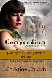 The Early Scrolls - Fate of the True Vampires, #2 ebook by Christine Church