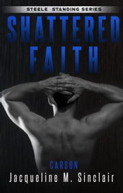 Shattered Faith - Carson ebook by Jacqueline M. Sinclair