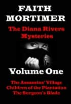 The Diana Rivers Mysteries - Volume One - Boxed Set of 3 Murder Mystery Suspense Novels ebook by Faith Mortimer